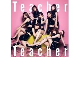 Teacher Teacher 【Type A 初回限定盤】(+DVD)