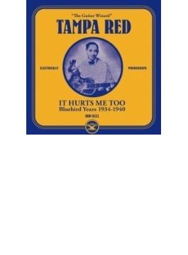 It Hurts Me Too: Bluebird Years 1934-1940 【紙ジャケット】