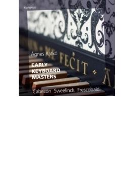 初期鍵盤音楽の偉人たち~スヴェーリンク、フレスコバルディ、他 アグネス・ラトコ(チェンバロ)