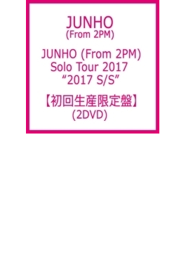 """JUNHO (From 2PM) Solo Tour 2017 """"2017 S/S"""" 【初回生産限定盤】 (2DVD)"""
