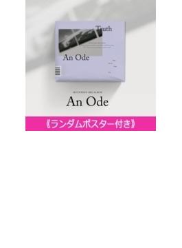 《ランダムポスター付き》 3RD ALBUM: An Ode (VER.4 /Truth)