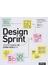 デザインスプリント プロダクトを成功に導く短期集中実践ガイド