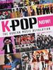 K−POP NOW! THE KOREAN MUSIC REVOLUTION