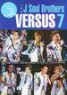 """三代目J Soul Brothers VERSUS 7 EXILE TRIBE PERFECT YEAR 2014 SPECIAL""""THE SURVIVAL""""IN SAITAMA SUPER ARENA"""