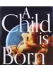 A Child is Born 赤ちゃんの誕生