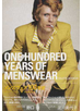 メンズウェア100年史 新しいメンズファッションの教科書。