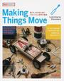 Making Things Move 動くモノを作るためのメカニズムと材料の基本